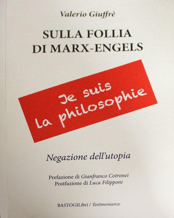 Je Suis la Philosofie, dalla follia di Marx ed Engels